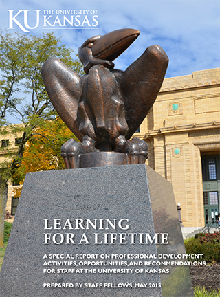 Learning for a Lifetime - A specia report on profesional development activities, opportunities, and recommendations for staff at the University of Kansas